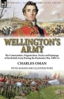 Wellington's Army: the Commanders, Organisation, Tactics and Equipage of the British Army During the Peninsular War, 1809-14 Cover Image