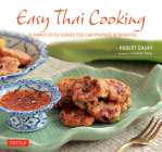 Easy Thai Cooking: 75 Family-Style Dishes You Can Prepare in Minutes Cover Image