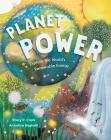 Planet Power: Explore the World's Renewable Energy Cover Image