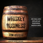 Whiskey Business: How Small-Batch Distillers Are Transforming American Spirits Cover Image