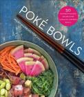 Poké Bowls: 50 Nutrient-Packed Recipes for Hawaiian-Inspired Bowls Cover Image