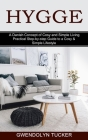 Hygge: Practical Step-by-step Guide to a Cosy & Simple Lifestyle (A Danish Concept of Cosy and Simple Living) Cover Image