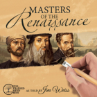 Masters of the Renaissance: Michelangelo, Leonardo da Vinci, and more (The Jim Weiss Audio Collection) Cover Image