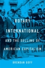 Rotary International and the Selling of American Capitalism Cover Image