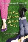 The Kind of Friends We Used to Be (The Secret Language of Girls Trilogy) Cover Image