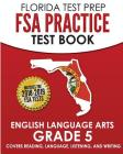 FLORIDA TEST PREP FSA Practice Test Book English Language Arts Grade 5: Covers Reading, Language, Listening, and Writing Cover Image