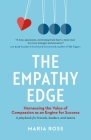 The Empathy Edge: Harnessing the Value of Compassion as an Engine for Success Cover Image