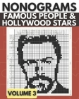 Nonograms Famous People & Hollywood Stars 3: Upper-Intermediate to Hard Level Picross, Griddlers, Hanjie Puzzle Book for Adults Cover Image
