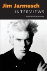 Jim Jarmusch: Interviews (Conversations with Filmmakers) Cover Image