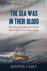 The Sea Was in Their Blood: The Disappearance of the Miss Ally's Five-Man Crew Cover Image