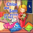 Chloe and Sam are going to Bed.: Bedtime Story for Kids 2-6 years old. Goodnight Toddler Discipline and Routine Book. Cover Image