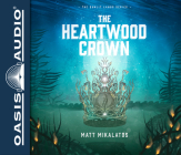 The Heartwood Crown (Library Edition) (The Sunlit Lands #2) Cover Image