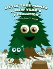 Little Tree Makes a New Year's Resolution Cover Image