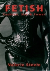Fetish: Fashion, Sex & Power Cover Image
