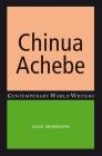 Chinua Achebe (Contemporary World Writers) Cover Image