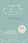 Cultivating Calm: An Anxiety Journal Cover Image
