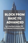 Block From Basic To Advanced: Tips To Use Block In Autocad 2018 For Professional Architectural Designs: Autocad Tips And Tricks 2019 Cover Image