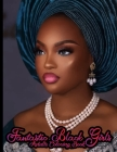 Fantastic Black Girls Adults Coloring Book: 25 illustration Celebrating Black and Brown Afro American Queens For Stress Relief and Relaxation.Black Wo Cover Image