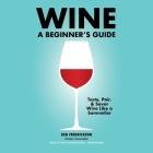Wine Lib/E: A Beginner's Guide Cover Image