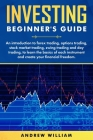 Investing beginner's guide: An introduction to forex trading, options trading, stock market trading, swing trading and day trading to learn the ba Cover Image