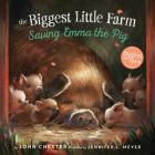 Saving Emma the Pig (The Biggest Little Farm) Cover Image
