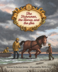 The Fishermen, the Horse, and the Sea Cover Image