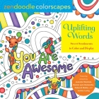 Zendoodle Colorscapes: Uplifting Words: Sweet Sentiments to Color and Display Cover Image