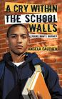 A Cry Within The School Walls: A Young Man's Journey Cover Image