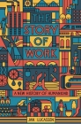 The Story of Work: A New History of Humankind Cover Image