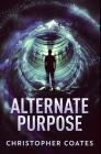 Alternate Purpose: Premium Hardcover Edition Cover Image