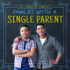 Families with a Single Parent (All Kinds of Families) Cover Image