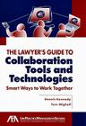 The Lawyer's Guide to Collaboration Tools and Technologies: Smart Ways to Work Together Cover Image