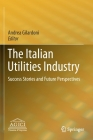 The Italian Utilities Industry: Success Stories and Future Perspectives Cover Image