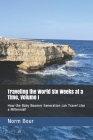 Traveling the World Six Weeks at a Time, Volume I: How the Baby Boomer Generation can Travel Like the Millennials! Cover Image