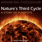Nature's Third Cycle Lib/E: A Story of Sunspots Cover Image