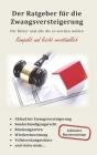 Der Ratgeber für die Zwangsversteigerung: Für Bieter und alle die es werden wollen Cover Image