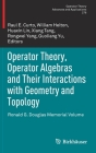 Operator Theory, Operator Algebras and Their Interactions with Geometry and Topology: Ronald G. Douglas Memorial Volume (Operator Theory: Advances and Applications #278) Cover Image