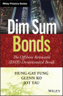 Dim Sum Bonds: The Offshore Renminbi (Rmb)-Denominated Bonds (Wiley Finance) Cover Image