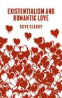 Existentialism and Romantic Love Cover Image