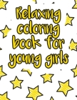 Relaxing coloring book for young girls: A valuable and beautiful coloring book that helps to build your child confidence and Intelligence (100% childr Cover Image