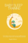 Baby sleep training - Proven Guide to teach your baby to stop crying and Guarantee No-Cry Sleep in 3 days or less - Best baby sleep solution plan Cover Image