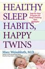 Healthy Sleep Habits, Happy Twins: A Step-by-Step Program for Sleep-Training Your Multiples Cover Image