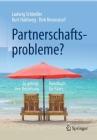 Partnerschaftsprobleme?: So Gelingt Ihre Beziehung - Handbuch Für Paare Cover Image