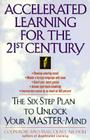 Accelerated Learning for the 21st Century: The Six-Step Plan to Unlock Your Master-Mind Cover Image