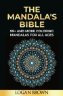 The Mandala's Bible: 99+ Coloring Mandala For All Ages Cover Image