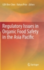 Regulatory Issues in Organic Food Safety in the Asia Pacific Cover Image