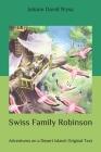 Swiss Family Robinson: Adventures on a Desert Island: Original Text Cover Image