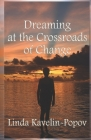 Dreaming at the Crossroads of Change Cover Image
