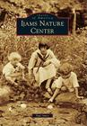Ijams Nature Center (Images of America (Arcadia Publishing)) Cover Image