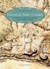 Historical Atlas of Canada: Canada's History Illustrated with Original Maps Cover Image